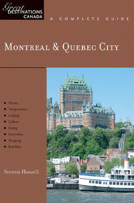 Explorer's Guide Montreal & Quebec City: A Great Destination - Howell, Steven