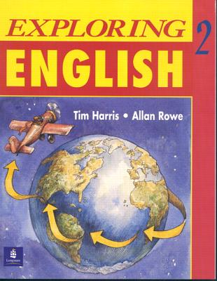 Exploring English, Level 2 - Harris, Tim, and Rowe, Allan