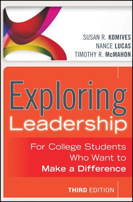 Exploring Leadership with Access Code: For College Students Who Want to Make a Difference - Komives, Susan R, and Lucas, Nance, and McMahon, Timothy R