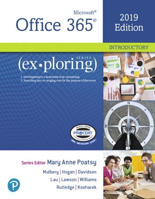 Exploring Microsoft Office 2019 Volume 1 - Poatsy, Mary Anne, and Mulbery, Keith, and Hogan, Lynn