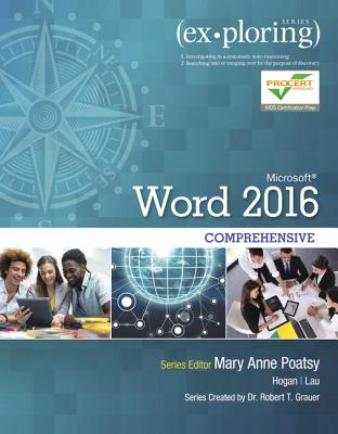 Exploring Microsoft Word 2016 Comprehensive - Poatsy, Mary Anne, and Lau, Linda, and Hogan, Lynn