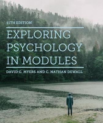 Exploring Psychology in Modules - Myers, David G., and DeWall, C Nathan