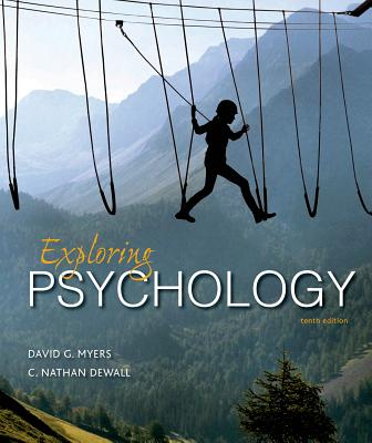Exploring Psychology - Myers, David G, Professor, and Dewall, C Nathan, Professor