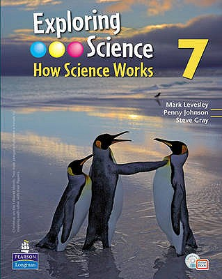 Exploring Science : How Science Works Year 7 Student Book with ActiveBook with CDROM - Levesley, Mark, and Johnson, Penny, and Gray, Steve