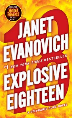 Explosive Eighteen: A Stephanie Plum Novel - Evanovich, Janet