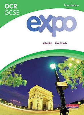 Expo OCR GCSE French Foundation Student Book - Bell, Clive, and McNab, Rosi