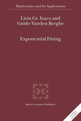 Exponential Fitting - Ixaru, Liviu Gr., and Vanden, Berghe  Guido