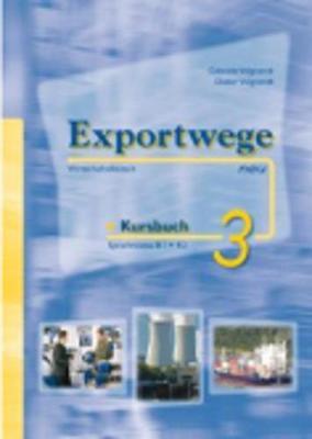 Exportwege Neu: Kursbuch 3 mit 2 CDs -