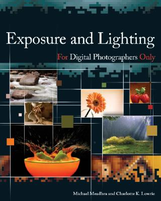 Exposure and Lighting for Digital Photographers Only - Meadhra, Michael