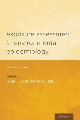 Exposure Assessment in Environmental Epidemiology - Nieuwenhuijsen, Mark J (Editor)