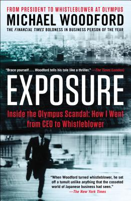 Exposure: Inside the Olympus Scandal: How I Went from CEO to Whistleblower - Woodford, Michael