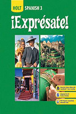 ?Expr?sate!: Cuaderno de Actividades Student Edition Level 3 - Holt Rinehart & Winston, and Holt Rinehart and Winston (Prepared for publication by)