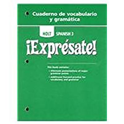 ?Expr?sate!: Cuaderno de Vocabulario y Gramatica Student Edition Level 3 - Holt Rinehart & Winston, and Holt Rinehart and Winston (Prepared for publication by)