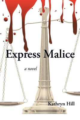 Express Malice - Hill, Kathryn