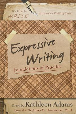 Expressive Writing: Foundations of Practice - Adams, Kathleen, CFP