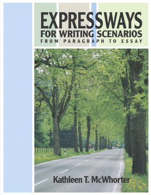 Expressways for Writing Scenarios: From Paragraph to Essay - McWhorter, Kathleen T