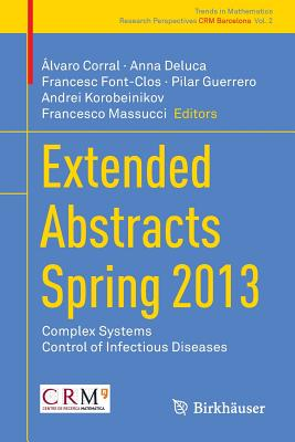 Extended Abstracts Spring 2013: Complex Systems; Control of Infectious Diseases - Corral, Alvaro (Editor), and Deluca, Anna (Editor), and Font-Clos, Francesc (Editor)