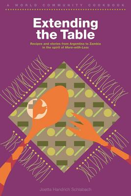 Extending the Table: A World Community Cookbook - Schlabach, Joetta Handrich, and Longacre, Paul (Designer)