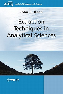 Extraction Techniques in Analytical Sciences - Dean, John R