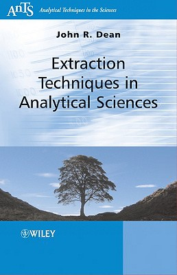 Extraction Techniques in Analytical Sciences - Dean, John R, Dr.