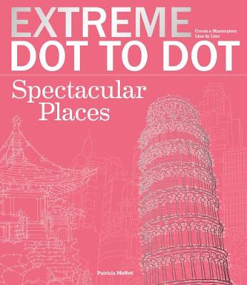 Extreme Dot-to-Dot: Spectacular Places - Lawson, Beverley