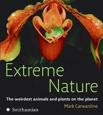Extreme Nature - Carwardine, Mark