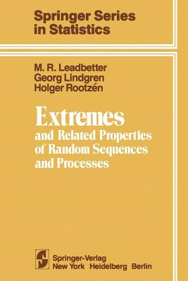 Extremes and Related Properties of Random Sequences and Processes - Leadbetter, M R, and Lindgren, G, and Rootzen, H