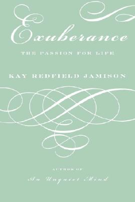 Exuberance: The Passion for Life - Jamison, Kay Redfield, PH.D.