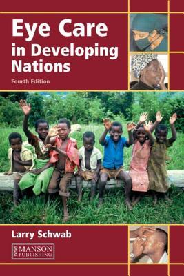 Eye Care in Developing Nations - Schwab, Larry