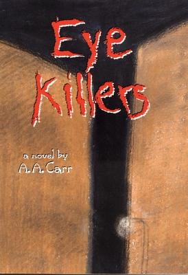 Eye Killers - Carr, A A