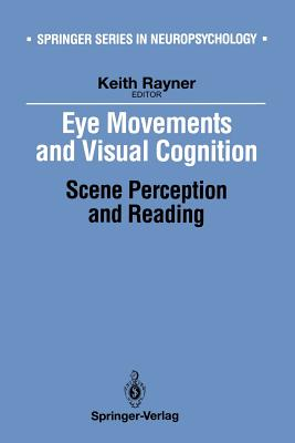 Eye Movements and Visual Cognition: Scene Perception and Reading - Rayner, Keith (Editor)