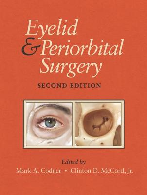 Eyelid and Periorbital Surgery - Codner, Mark (Editor), and McCord, Clinton (Editor)