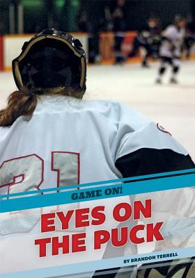 Eyes on the Puck - Terrell, Brandon