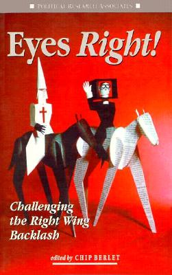 Eyes Right!: Challenging the Right Wing Backlash - Berlet, Chip (Editor), and Pharr, Suzanne, and Lyons, Matthew N (Editor)