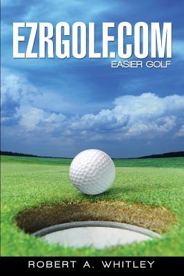 Ezrgolf.com - Whitley, Robert A