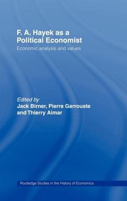 F. A. Hayek as a Political Economist - Aimar, Thierry