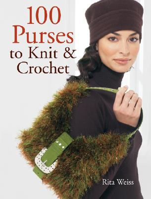 F100 Purses to Knit & Crochet - Weiss, Rita