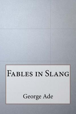 Fables in Slang - Ade, George