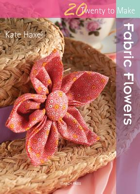 Fabric Flowers - Haxell, Kate