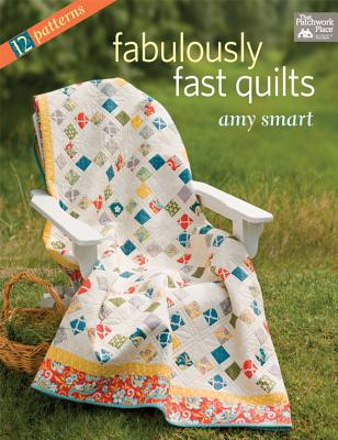 Fabulously Fast Quilts - Smart, Amy