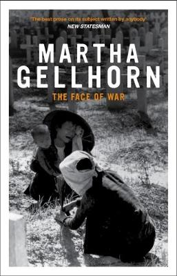 Face of War - Gellhorn, Martha