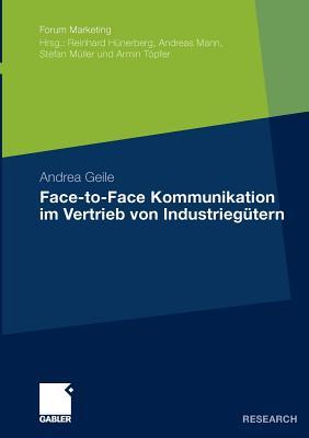 Face-To-Face Kommunikation Im Vertrieb Von Industriegutern - Geile, Andrea