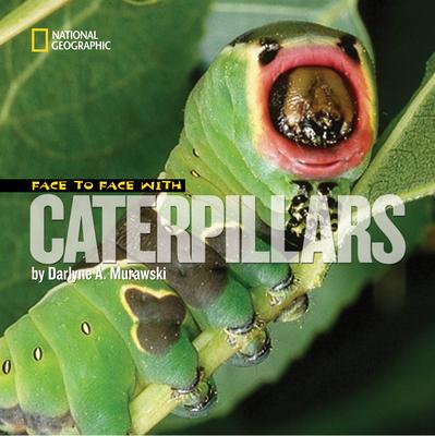 Face to Face with Caterpillars - Murawski, Darlyne