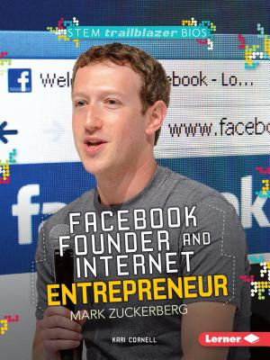 Facebook Founder and Internet Entrepreneur Mark Zuckerberg - Cornell, Kari