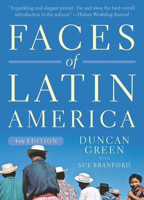 Faces of Latin America - Green, Duncan, and Branford, Sue