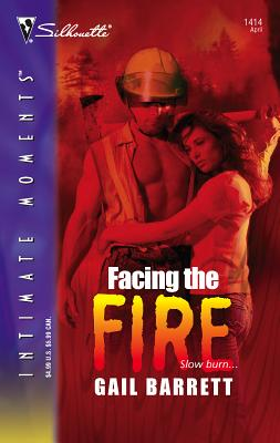 Facing the Fire - Barrett, Gail