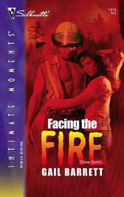 Facing the Fire - Barrett, Gail