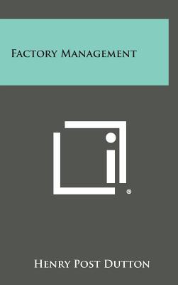 Factory Management - Dutton, Henry Post