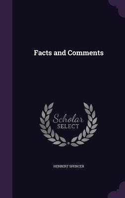 Facts and Comments - Spencer, Herbert