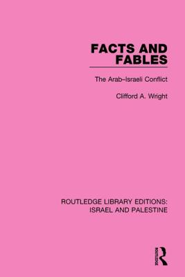 Facts and Fables: The Arab-Israeli Conflict - Wright, Clifford A.